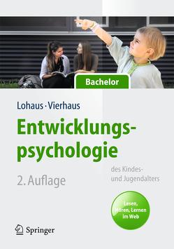 Entwicklungspsychologie des Kindes- und Jugendalters für Bachelor von Lohaus,  Arnold, Vierhaus,  Marc