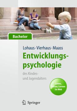 Entwicklungspsychologie des Kindes- und Jugendalters für Bachelor. Lesen, Hören, Lernen im Web (Lehrbuch mit Online-Materialien) von Lohaus,  Arnold, Maass,  Asja, Vierhaus,  Marc