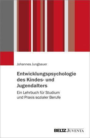 Entwicklungspsychologie des Kindes- und Jugendalters von Jungbauer,  Johannes