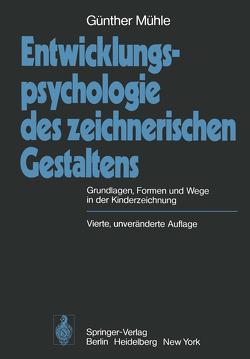 Entwicklungspsychologie des zeichnerischen Gestaltens von Mühle,  G.