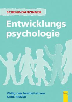 Entwicklungspsychologie, Neubearbeitung von Haupt-Stummer,  Margaretha, Rieder,  Karl, Schenk,  Johannes