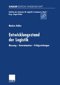Entwicklungsstand der Logistik von Dehler,  Markus
