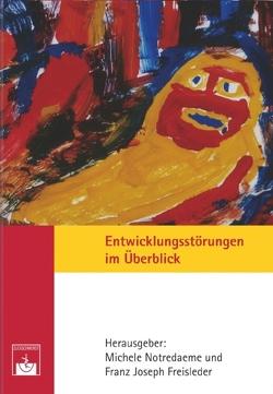 Entwicklungsstörungen im Überblick von Freisleder,  Franz J, Noterdaeme,  Michele