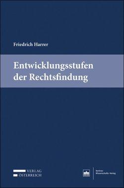 Entwicklungsstufen der Rechtsfindung von Harrer,  Friedrich