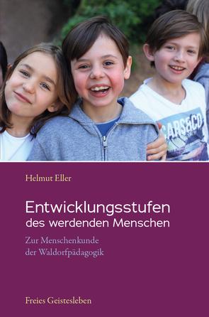Entwicklungsstufen des werdenden Menschen von Eller,  Helmut, Fischer,  Charlotte