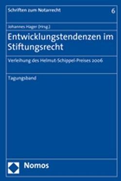 Entwicklungstendenzen im Stiftungsrecht von Hager,  Johannes, Jakob,  Dominique, Rawert,  Peter, Richter,  Andreas, Siems,  Harald, Werner,  Olaf
