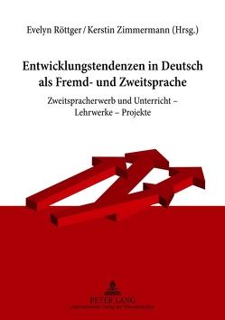 Entwicklungstendenzen in Deutsch als Fremd- und Zweitsprache von Röttger,  Evelyn, Zimmermann,  Kerstin