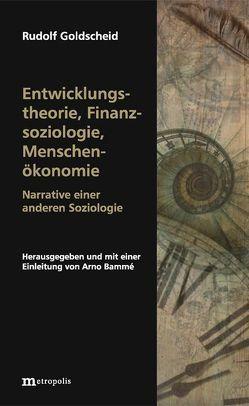 Entwicklungstheorie, Finanzsoziologie, Menschenökonomie von Bammé,  Arno, Goldscheid,  Rudolf