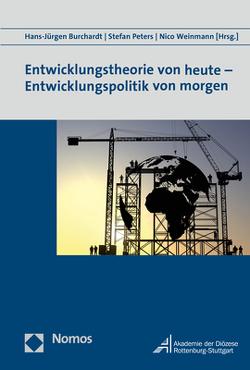 Entwicklungstheorie von heute – Entwicklungspolitik von morgen von Burchardt,  Hans-Jürgen, Peters,  Stefan, Weinmann,  Nico