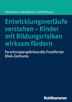 Entwicklungsverläufe verstehen – Kinder mit Bildungsrisiken wirksam fördern von Gold,  Andreas, Hartmann,  Ulrike, Hasselhorn,  Marcus