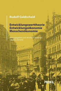 Entwicklungswerttheorie, Entwicklungsökonomie, Menschenökonomie von Bammé,  Arno, Rudolf,  Goldscheid