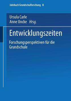 Entwicklungszeiten von Carle,  Ursula, Unckel,  Anne