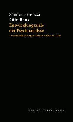 Entwicklungsziele der Psychoanalyse von Ferenczi,  Sándor, Rank,  Otto