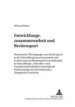 Entwicklungszusammenarbeit und Breitensport von Bauer,  Michael