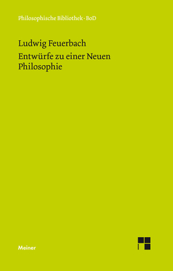 Entwürfe zu einer Neuen Philosophie von Feuerbach,  Ludwig, Jaeschke,  Walter, Schuffenhauer,  Werner