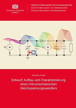 Entwurf, Aufbau und Charakterisierung eines mikromechanischen Gleichspannungswandlers von Arnold,  Benjamin