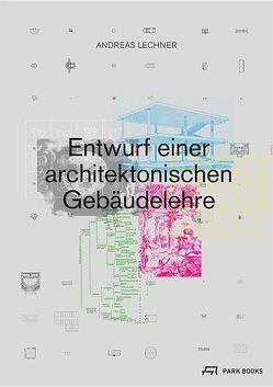 Entwurf einer architektonischen Gebäudelehre von Lechner,  Andreas