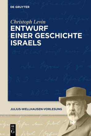 Entwurf einer Geschichte Israels von Levin,  Christoph