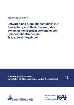 Entwurf eines Simulationsmodells zur Beurteilung und Beeinflussung des dynamischen Betriebsverhaltens von Spindelhubantrieben mit Trapezgewindespindel von Tominski,  Johannes