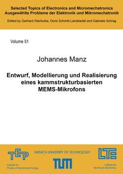Entwurf, Modellierung und Realisierung eines kammstrukturbasierten MEMS-Mikrofons von Manz,  Johannes