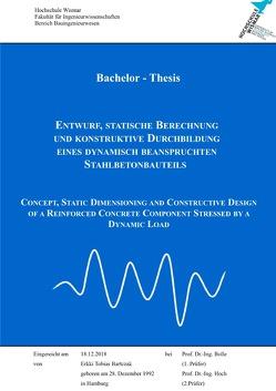 Entwurf, statische Berechnung und konstruktive Durchbildung eines dynamisch beanspruchten Stahlbetonbauteils von Bartczak,  Erkki Tobias