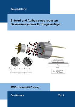 Entwurf und Aufbau eines robusten Gassensorsystems für Biogasanlagen von Bierer,  Benedikt