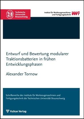 Entwurf und Bewertung modularer Traktionsbatterien in frühen Entwicklungsphasen von Tornow,  Alexander