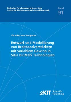 Entwurf und Modellierung von Breitbandverstärkern mit variablem Gewinn in SiGe BiCMOS Technologien von Vangerow,  Christian von