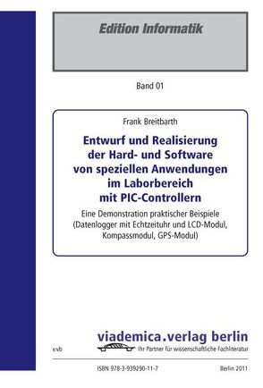 Entwurf und Realisierung der Hard- und Software von speziellen Anwendungen im Laborbereich mit PIC-Controllern von Breitbarth,  Frank