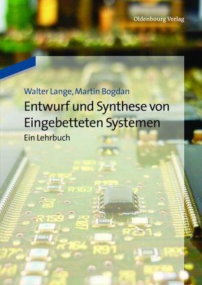 Entwurf und Synthese von Eingebetteten Systemen von Bogdan,  Martin, Lange,  Walter