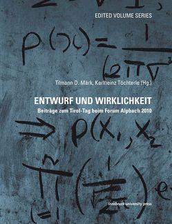 Entwurf und Wirklichkeit von Märk,  Tilmann D., Töchterle,  Karlheinz