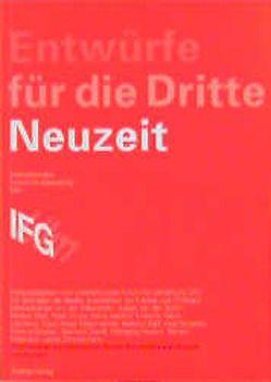 Entwürfe für die Dritte Neuzeit von Frenzel,  Ivo, Hackelsberger,  Christoph