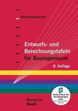Entwurfs- und Berechnungstafeln für Bauingenieure von Holschemacher,  Klaus