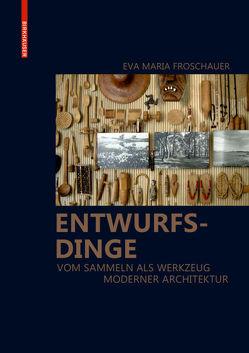 Entwurfsdinge von Eva Maria,  Froschauer