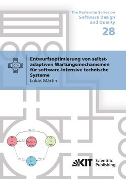 Entwurfsoptimierung von selbst-adaptiven Wartungsmechanismen für software-intensive technische Systeme von Märtin,  Lukas