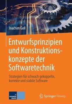Entwurfsprinzipien und Konstruktionskonzepte der Softwaretechnik von Goll,  Joachim
