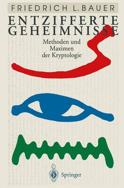 Entzifferte Geheimnisse von Bauer,  Friedrich L.