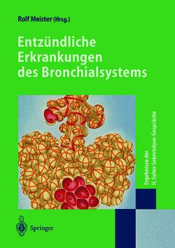Entzündliche Erkrankungen des Bronchialsystems von Meister,  Rolf