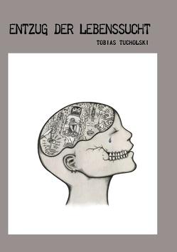 Entzug der Lebenssucht von Tucholski,  Tobias