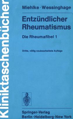 Entzündlicher Rheumatismus von Miehlke,  K., Wessinghage,  D.
