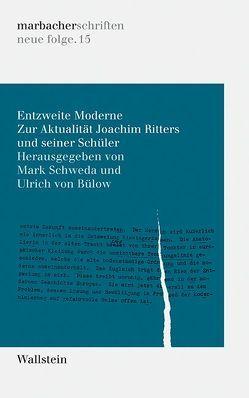 Entzweite Moderne von Schweda,  Mark, von Bülow,  Ulrich