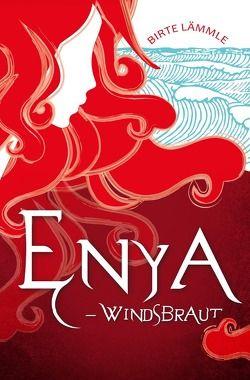 Enya – Windsbraut von Lämmle,  Birte