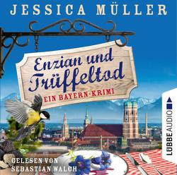Enzian und Trüffeltod von Müller,  Jessica, Walch,  Sebastian
