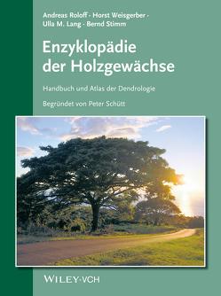 Enzyklopädie der Holzgewächse von Lang,  Ulla M., Roloff,  Andreas, Stimm,  Bernd, Weisgerber,  Horst