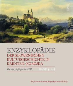 Enzyklopädie der slowenischen Kulturgeschichte in Kärnten/Koroška von Schnabl,  Bojan-Ilija, Sturm-Schnabl,  Katja