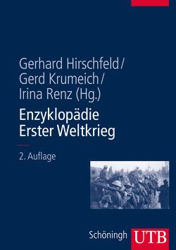 Enzyklopädie Erster Weltkrieg von Hirschfeld,  Gerhard, Krumeich,  Gerd, Renz,  Irina