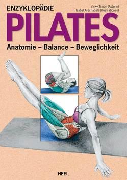 Enzyklopädie Pilates von Arechabala,  Isabel, Isabel Arechabala (Illustriert),  Isabel, Timón,  Vicky, Vicky Timón,  Vicky