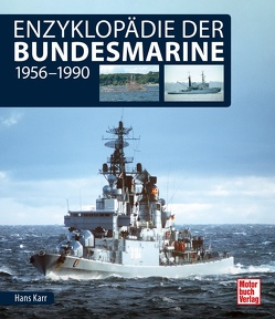 Enzyklopädie der Bundesmarine von Karr,  Hans