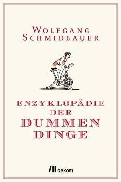 Enzyklopädie der Dummen Dinge von Schmidbauer,  Wolfgang