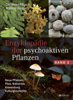 Enzyklopädie der psychoaktiven Pflanzen – Band 2 von Berger,  Markus, Rätsch,  Christian